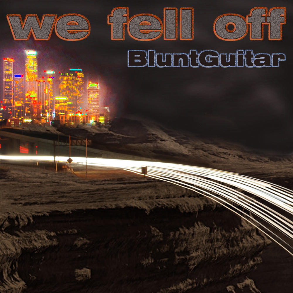 BluntGuitar - We Fell Off